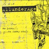 Allunderage - No Jokes... No Funny Stuff