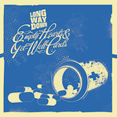 Long Way Down - Empty Hearts & Get-Well Cards
