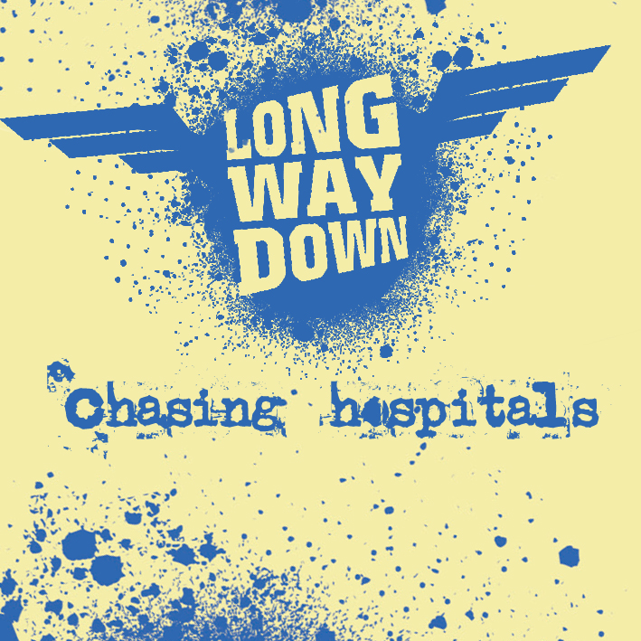 Longway Down - Chasing Hospitals